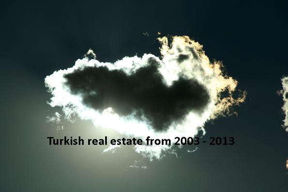 Turkish property silver lining 2003 - 2013