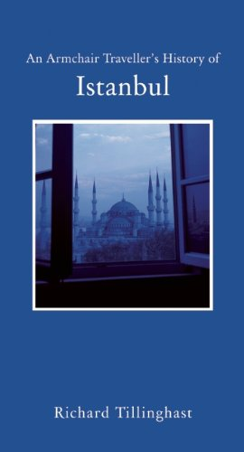The Armchair Traveller's History to Istanbul by Richard Tillinghast