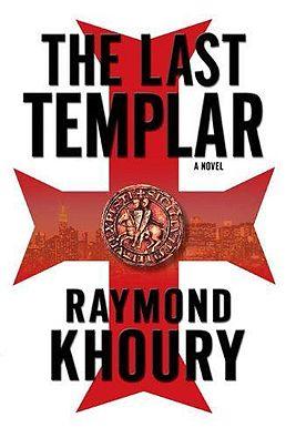 Last Templar Raymond Khoury